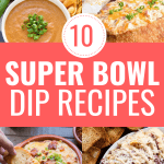 The BEST 10 Dips to Make for Super Bowl Sunday