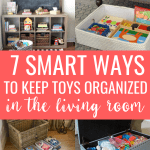 7 Smart Ways to Keep Toys Organized in the Living Room