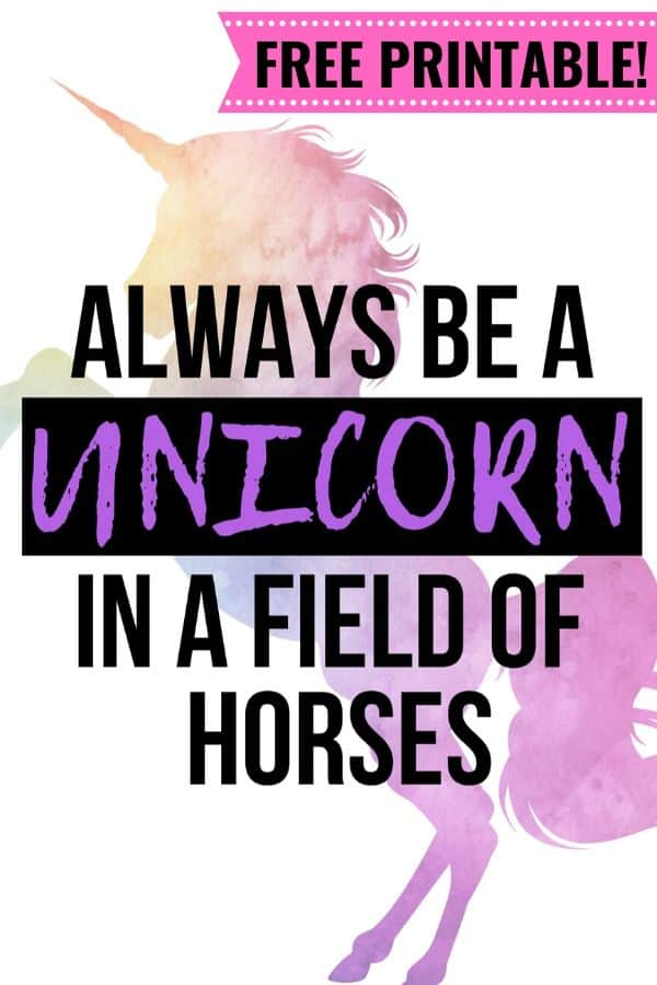 """Free Unicorn Printable Sign   This unicorn quote, """"Always be a unicorn in a field of horses"""" is the perfect printable for a unicorn birthday party or a unicorn lover's bedroom. Simply print and frame! #unicornprintable #unicornbirthday #unicornbirthdayparty"""