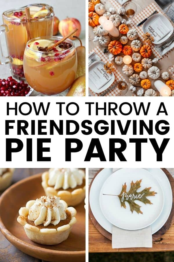 Friendsgiving Ideas   Pie Party Ideas   What's better than a traditional Thanksgiving dinner? Well, Friendsgiving! Gather your friends and favorite pie recipes for this fun twist on a potluck - a pie party! Let's discuss friendsgiving decorations, friendsgiving and pie party recipes and food, friendsgiving table settings, pie party favors and more with this fun Thanksgiving and friendsgiving theme! #friendsgiving #thanksgiving #pieparty #fallharvestparty